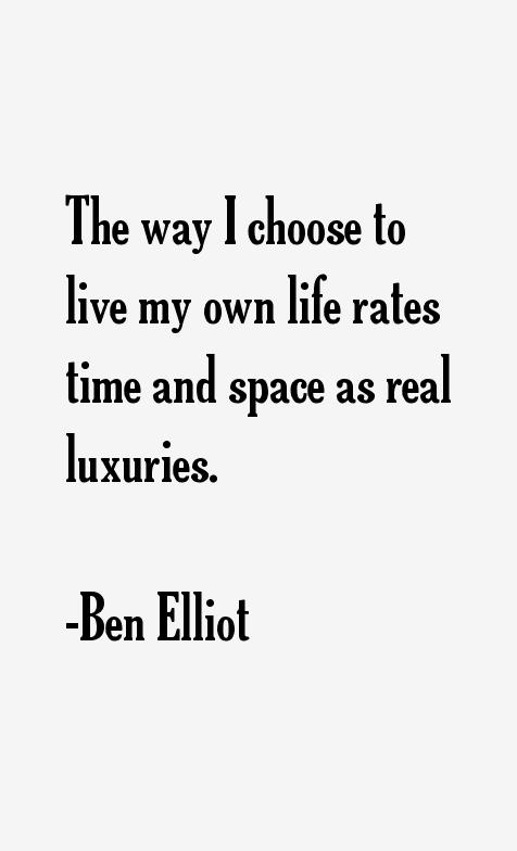 Ben Elliot Quotes