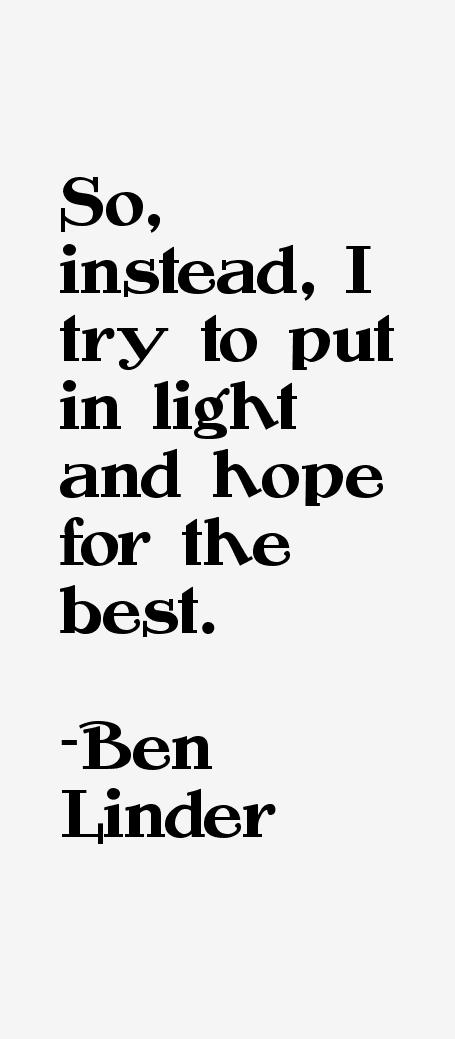 Ben Linder Quotes