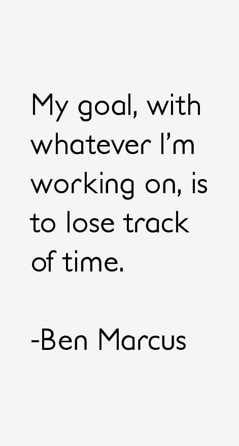 Ben Marcus Quotes