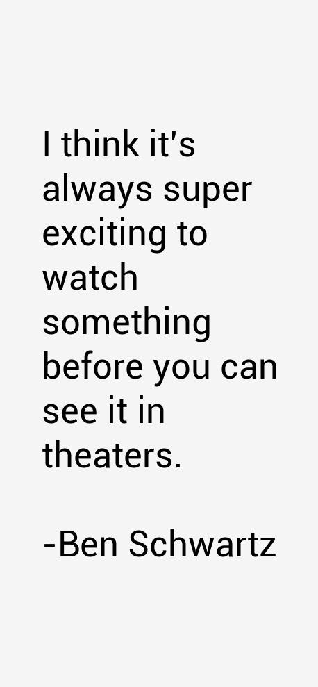 Ben Schwartz Quotes