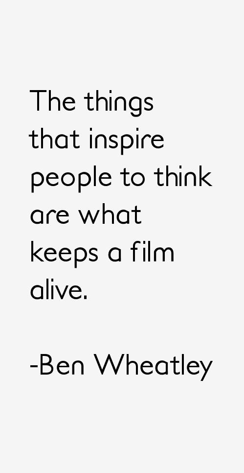 Ben Wheatley Quotes
