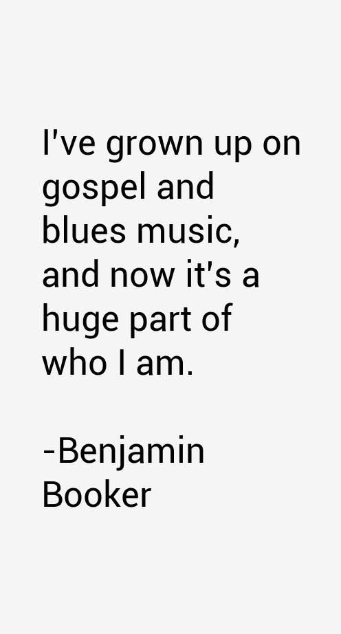 Benjamin Booker Quotes