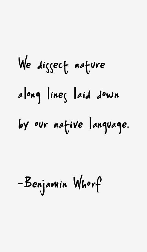 Benjamin Whorf Quotes