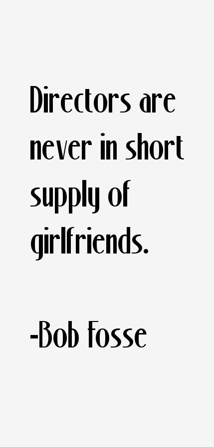 bob fosse quotes  u0026 sayings