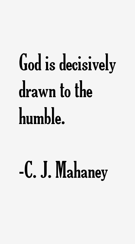 C. J. Mahaney Quotes