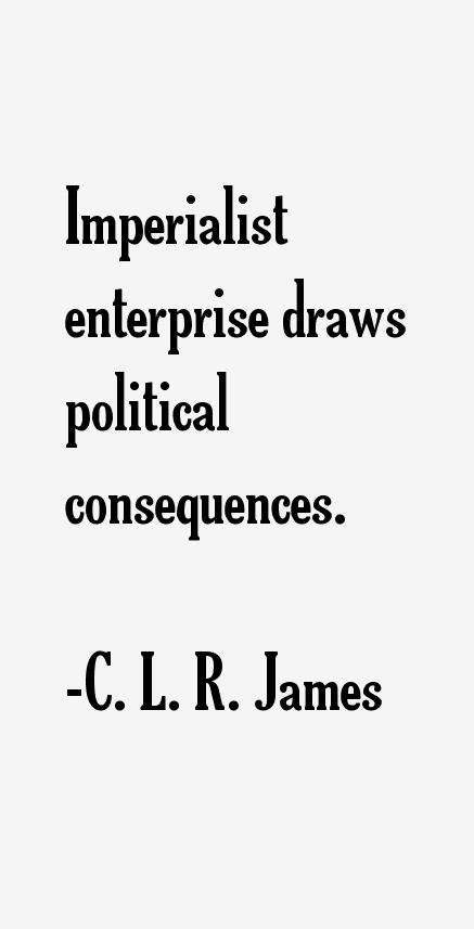 C. L. R. James Quotes