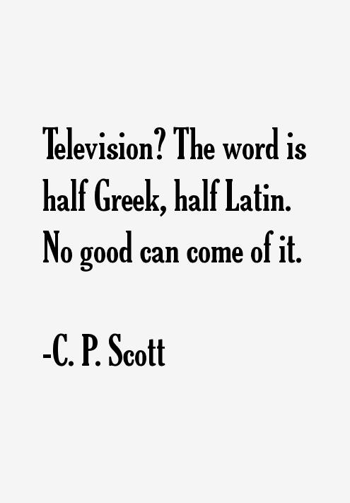 C. P. Scott Quotes