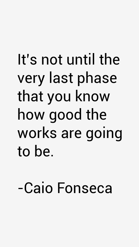 Caio Fonseca Quotes