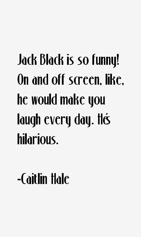 Caitlin Hale Quotes