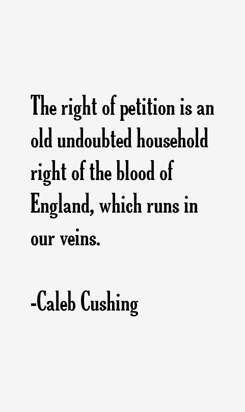 Caleb Cushing Quotes