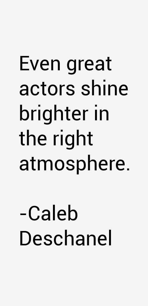 Caleb Deschanel Quotes