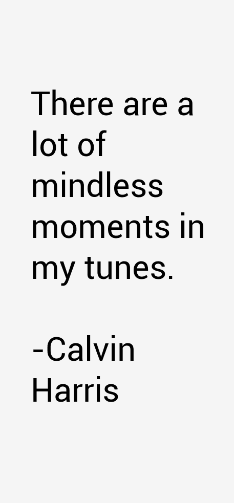Calvin Harris Quotes