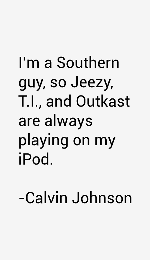 Calvin Johnson Quotes