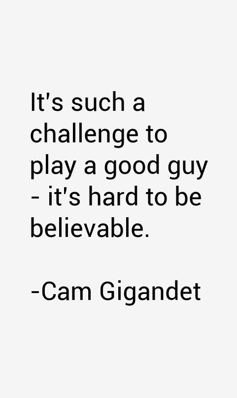Cam Gigandet Quotes