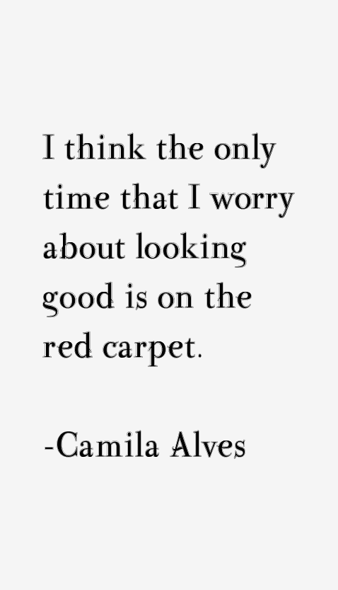 Camila Alves Quotes