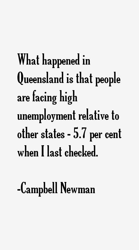 Campbell Newman Quotes