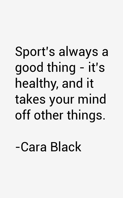Cara Black Quotes