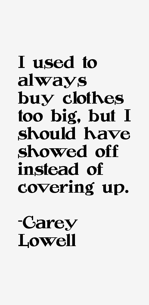 Carey Lowell Quotes