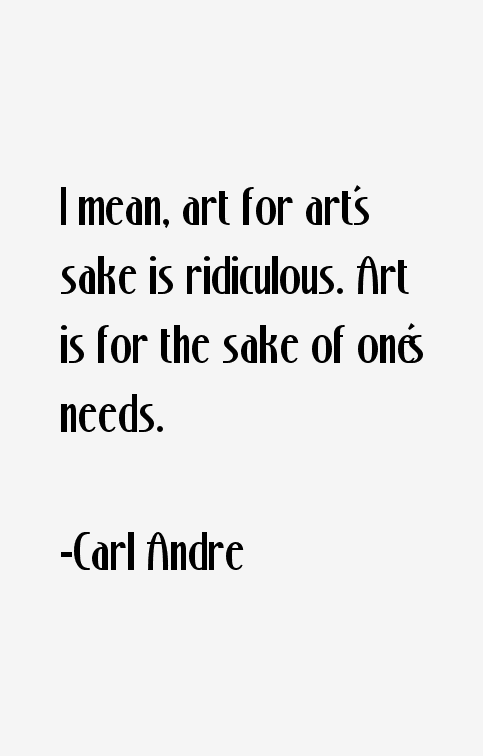 Carl Andre Quotes