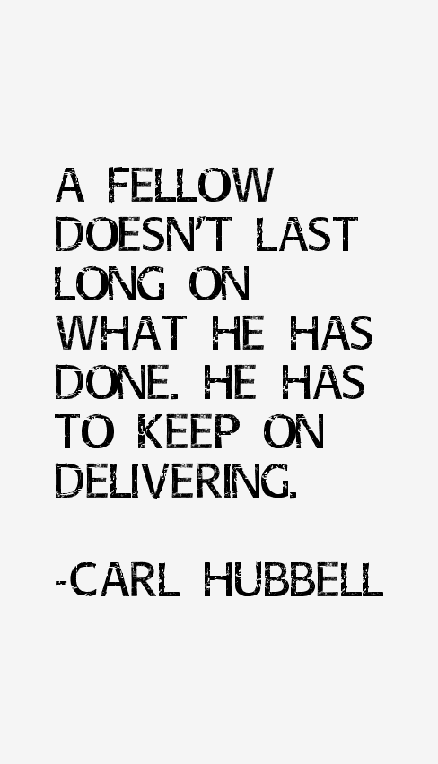 Carl Hubbell Quotes