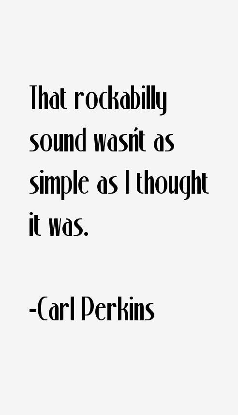 Carl Perkins Quotes