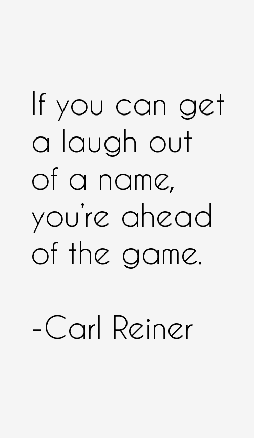 Carl Reiner Quotes