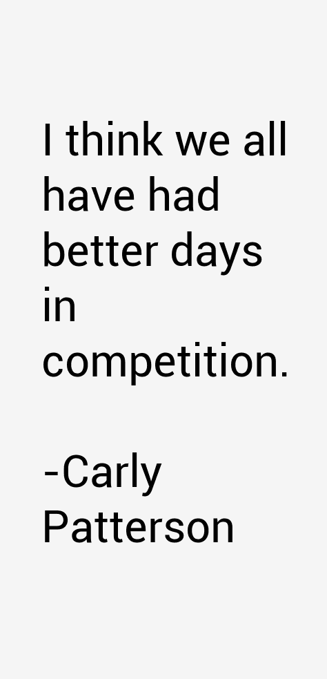 Carly Patterson Quotes