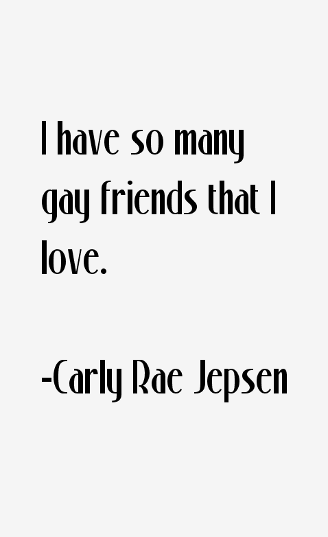 Carly Rae Jepsen Quotes