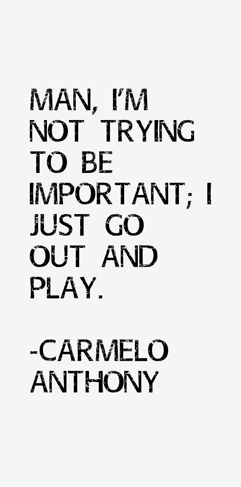 carmelo anthony quotes life - photo #16