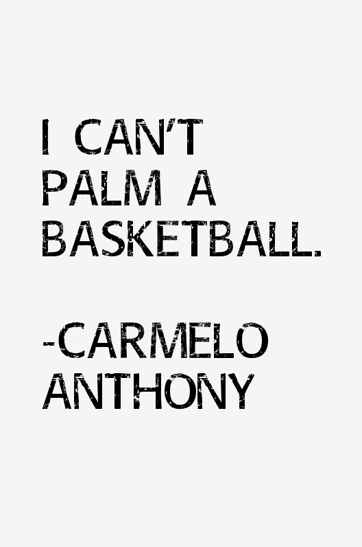 carmelo anthony quotes life - photo #21