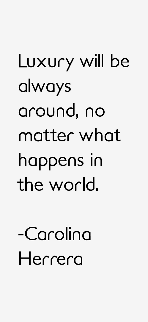 Carolina Herrera Quotes