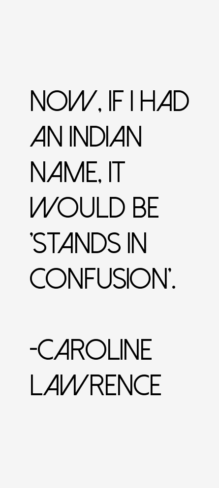 Caroline Lawrence Quotes
