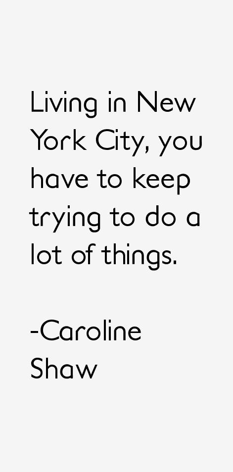 Caroline Shaw Quotes