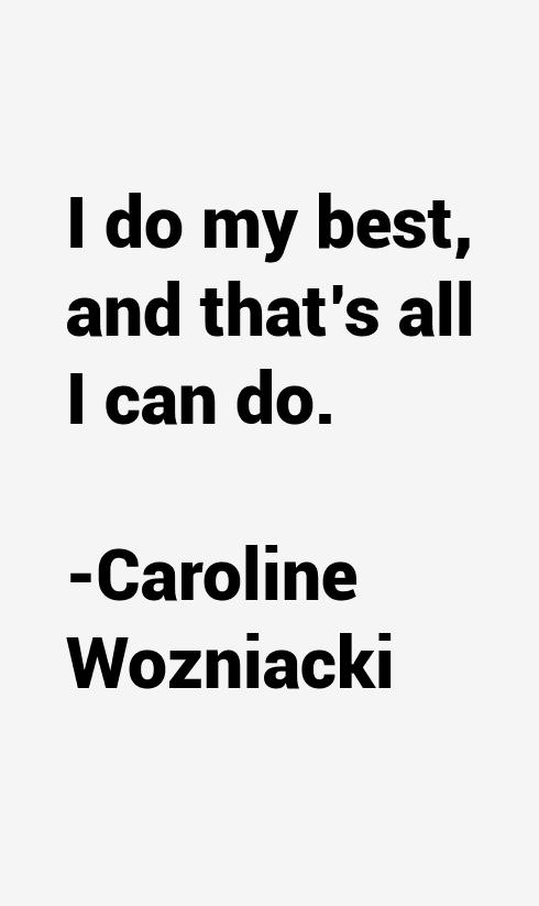 Caroline Wozniacki Quotes