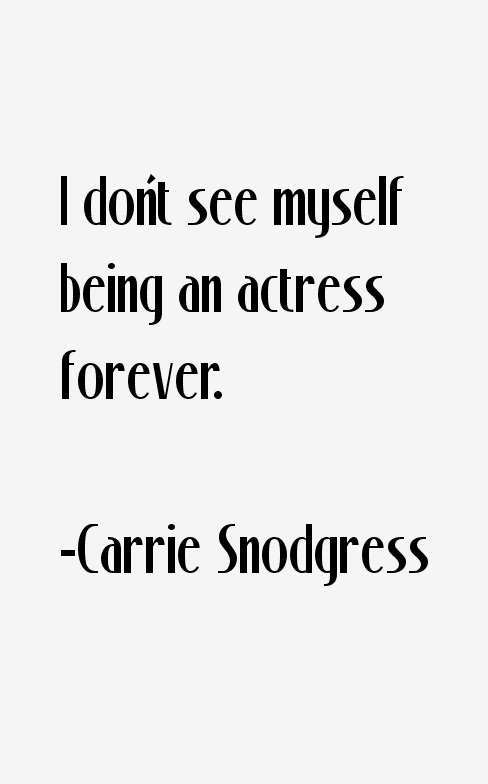 Carrie Snodgress Quotes
