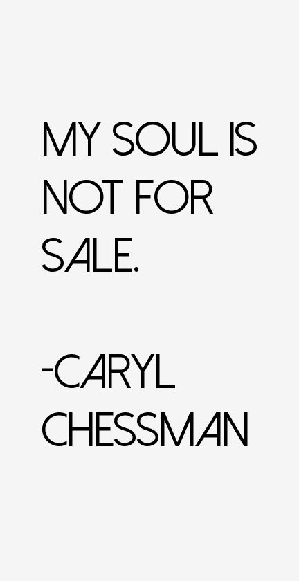 Caryl Chessman Quotes