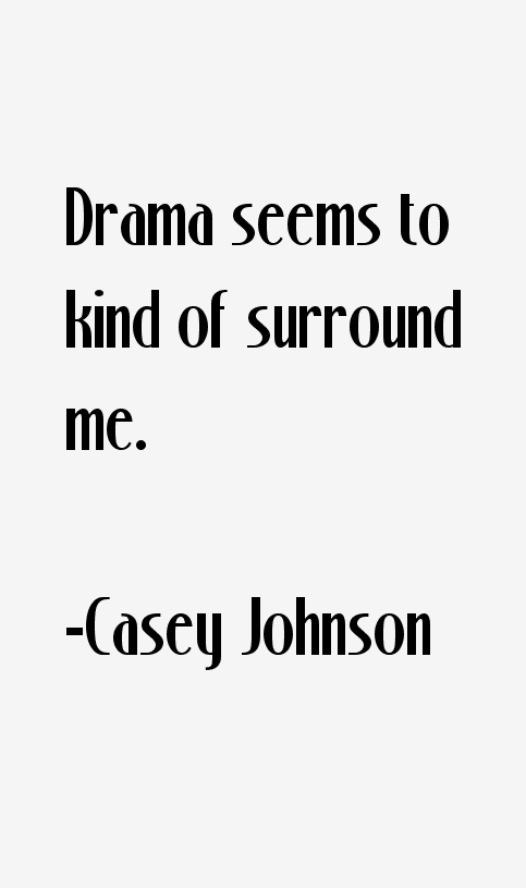 Casey Johnson Quotes