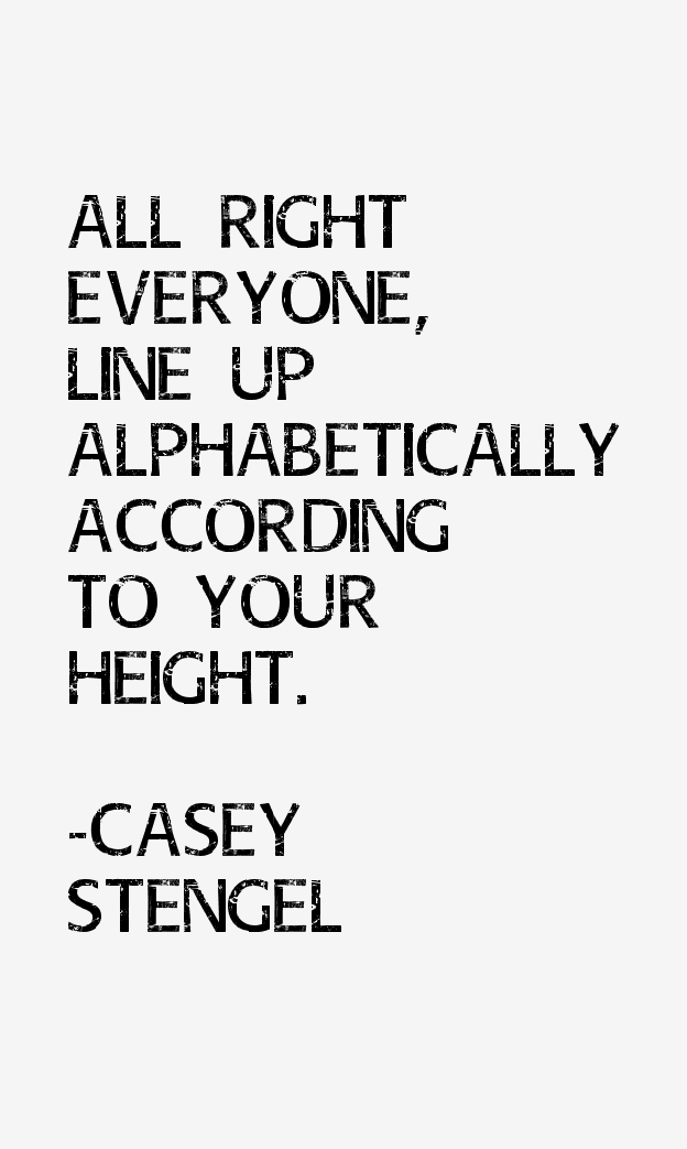 Casey Stengel Quotes