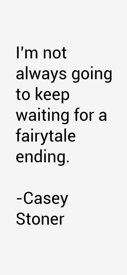 Casey Stoner Quotes