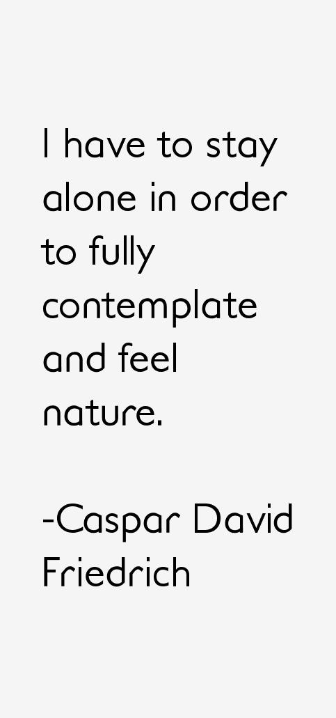 Caspar David Friedrich Quotes