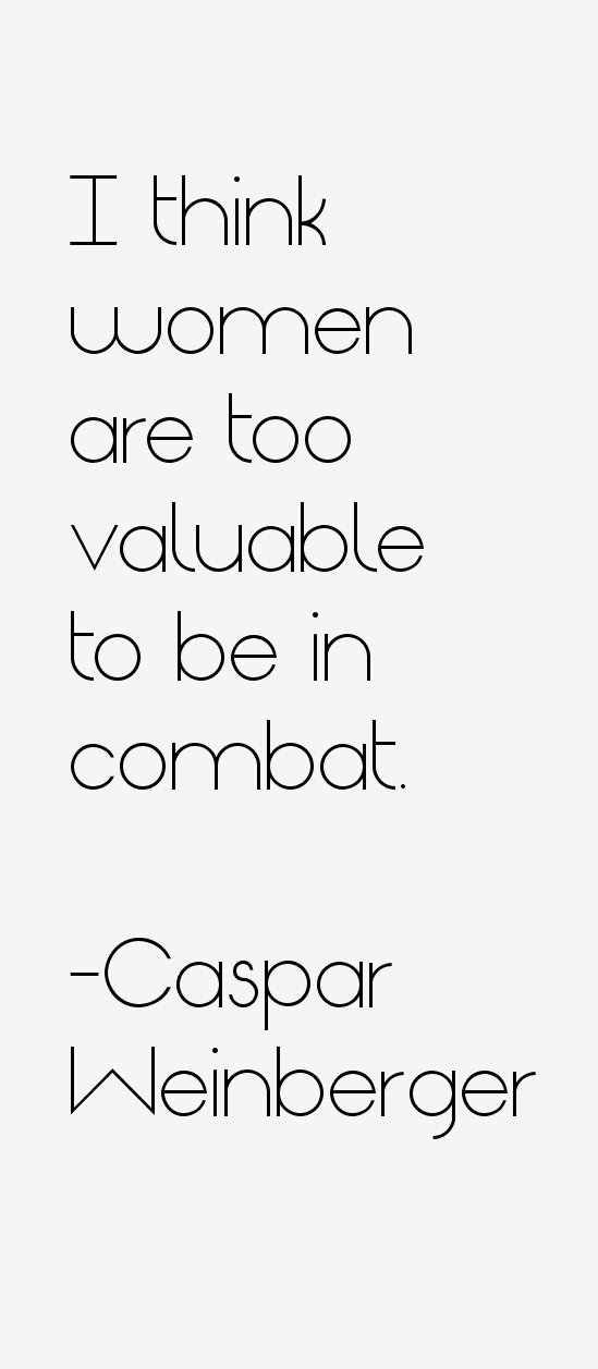 Caspar Weinberger Quotes