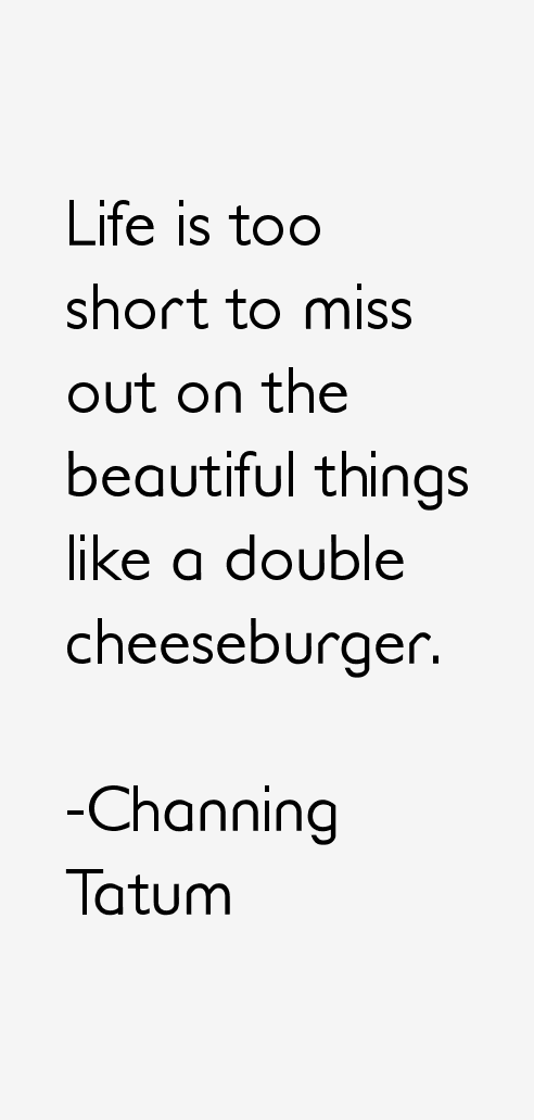 Channing Tatum Quotes
