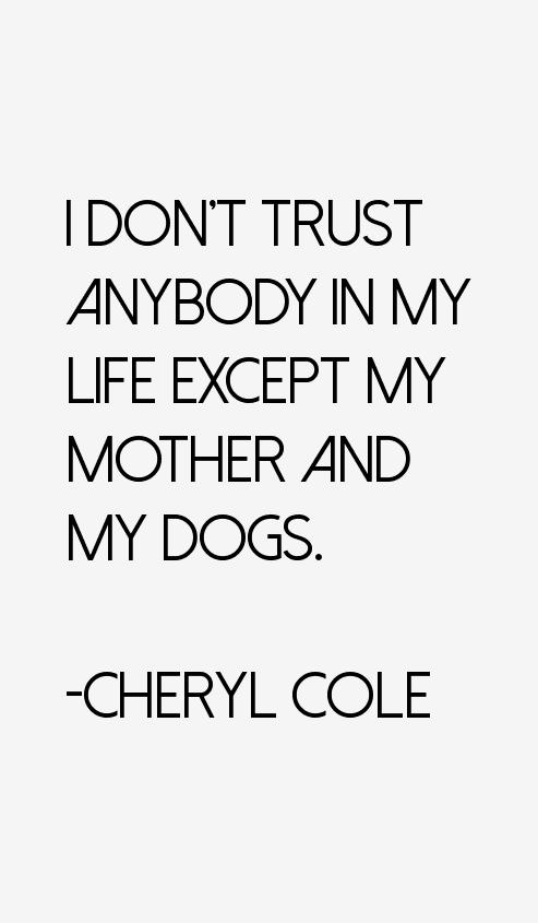 Cheryl Cole Quotes