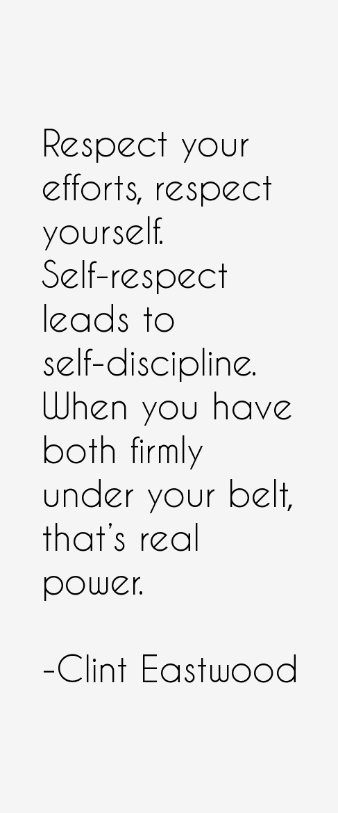 Clint Eastwood Self Respect Quotes
