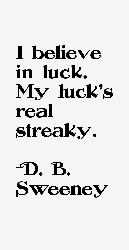 D. B. Sweeney Quotes