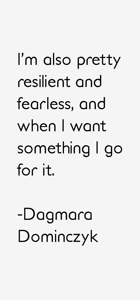 Dagmara Dominczyk Quotes