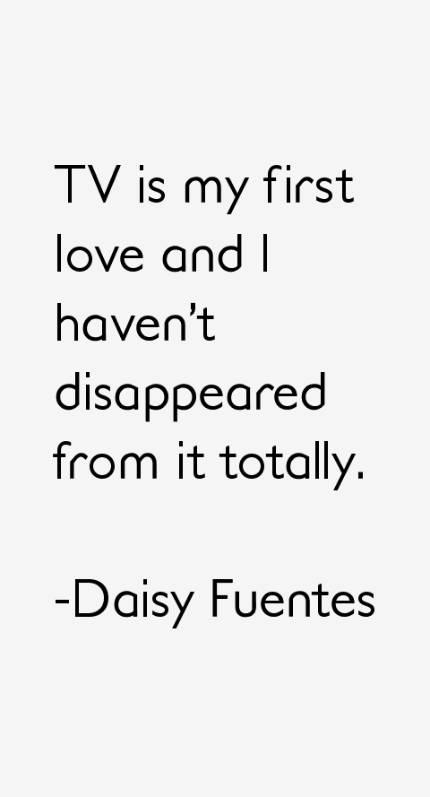 Daisy Fuentes Quotes