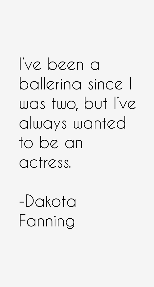 Dakota Fanning Quotes