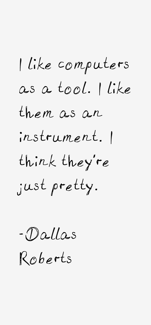 Dallas Roberts Quotes