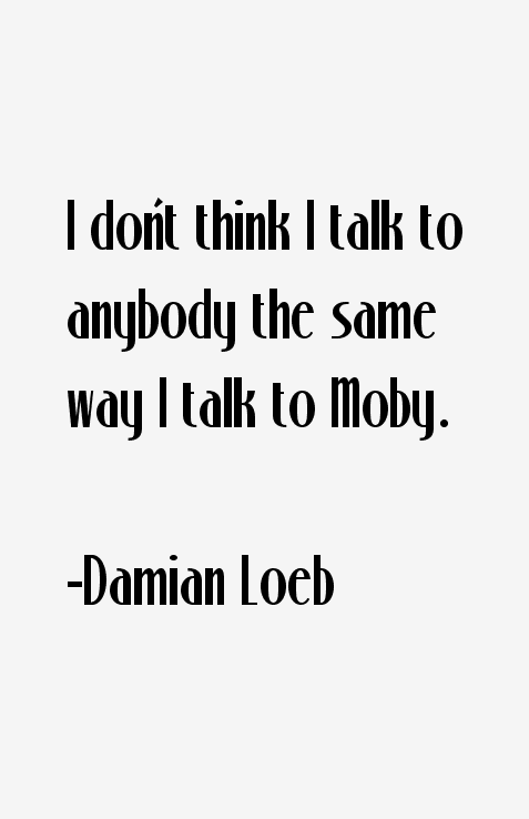Damian Loeb Quotes